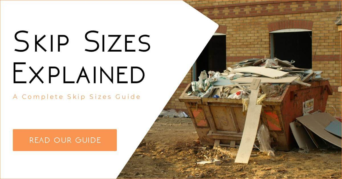 Skip Sizes Explained – A Complete Skip Sizes / Dimensions Guide