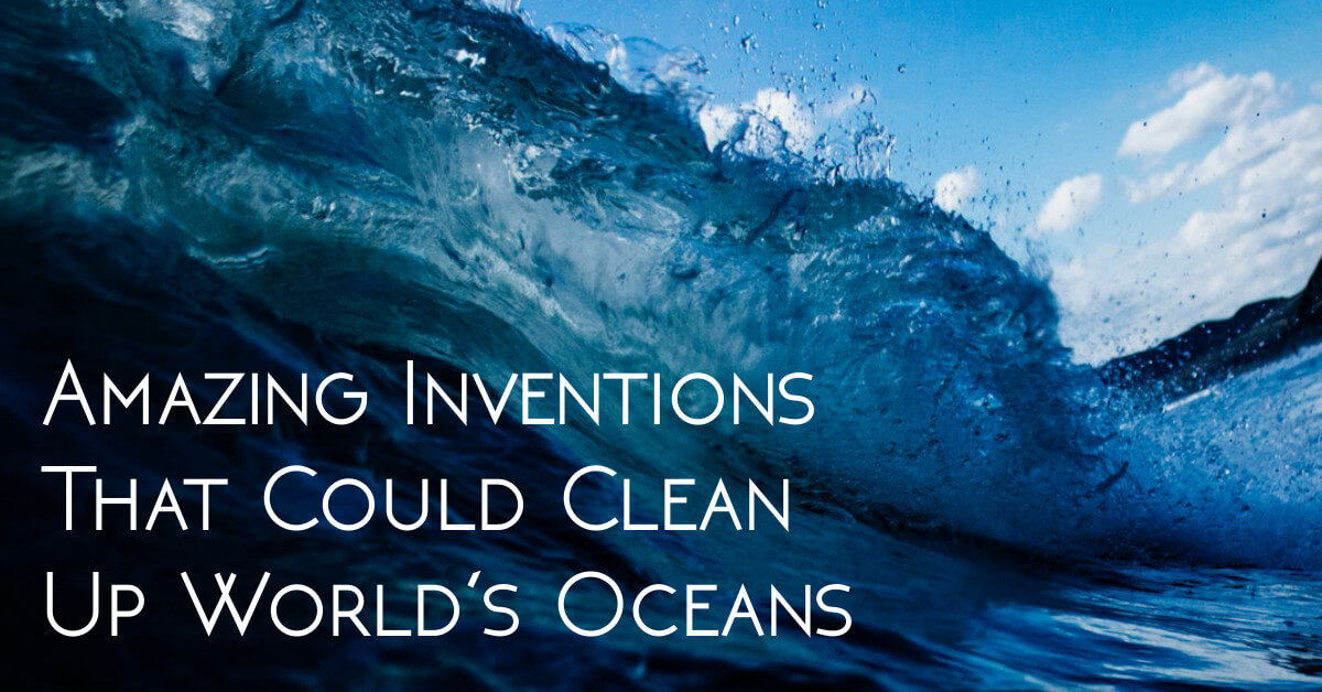 4 Amazing Inventions That Could Clean Up World's Oceans