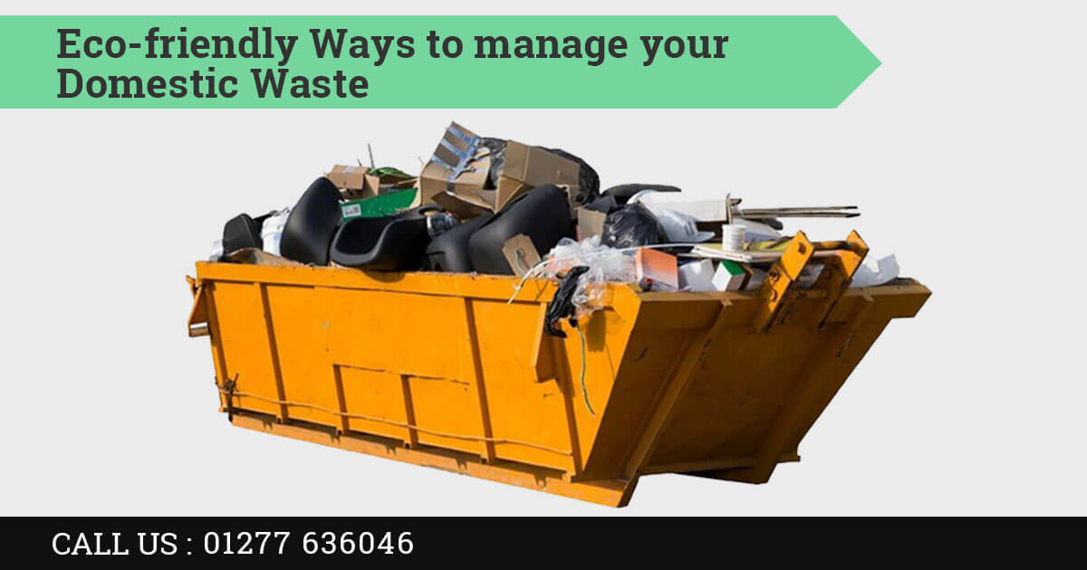 Eco-friendly Ways to manage your Domestic Waste