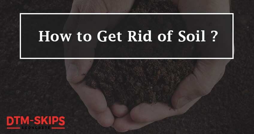 How To Get Rid Of Soil